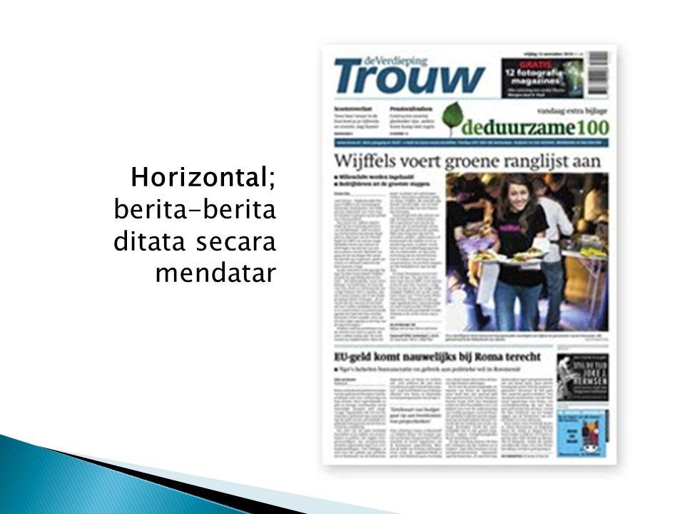 Horizontal; berita-berita ditata secara mendatar