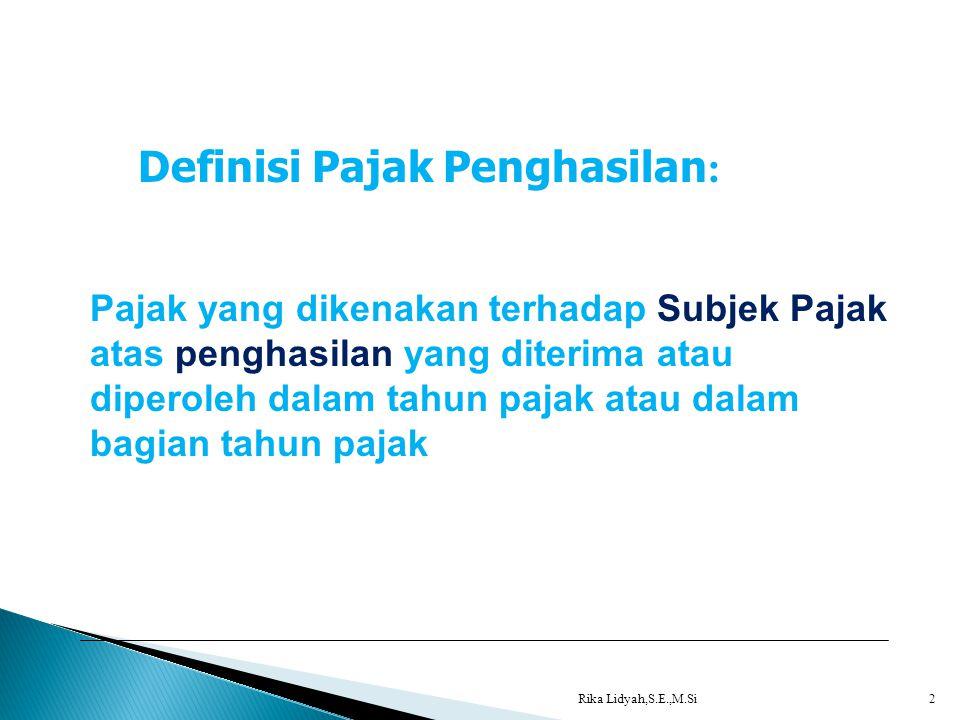 3 Definisi Subjek Pajak: Segala sesuatu yang memiliki potensi untuk memperoleh penghasilan dan menjadi sasaran untuk dikenakan pajak penghasilan Meliputi: UU No.17 tahun 2000 pasal 2 ayat 1dan terakhir UU No.36 tahun 2008 1.Orang Pribadi, yang bertempat tinggal atau berada di Indonesia ataupun di luar Indonesia 2.Warisan yang belum terbagi sebagai satu kesatuan menggantikan yang berhak 3.Badan, sekumpulan orang dan/atau modal yg merupakan kesatuan baik yg melakukan usaha maupun yg tdk melakukan usaha (PT,CV,Fa,BUMN/D dll) 4.Bentuk Usaha Tetap, bentuk usaha yg dipergunakan oleh orang pribadi yang tidak bertempat tinggal di Indonesia, org pribadi yg berada di Indonesia tidak lebih dari 183 hari dlm jangka waktu 12 bulan