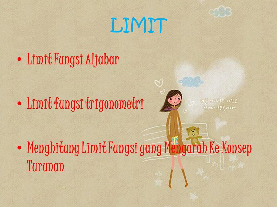 Limit Fungsi Aljabar Untuk memahami pengertian limit fungsi perhatikan contoh berikut : Contoh : Diketahui fungsi y = f (x) = x + 1.