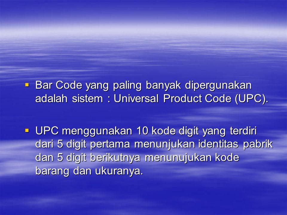  Bar Code yang paling banyak dipergunakan adalah sistem : Universal Product Code (UPC).  UPC menggunakan 10 kode digit yang terdiri dari 5 digit per