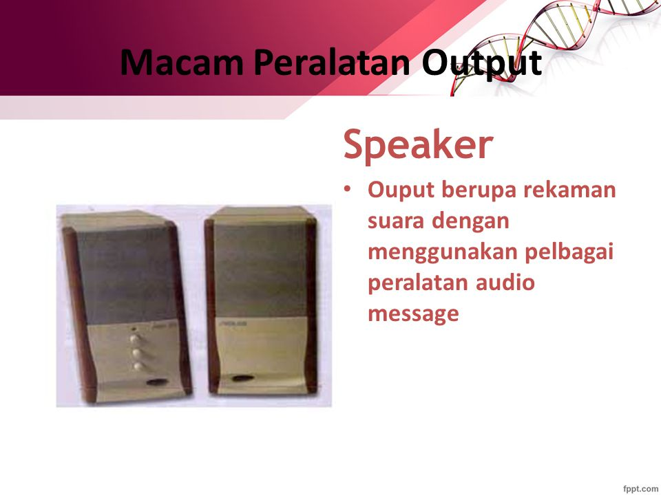 Speaker Ouput berupa rekaman suara dengan menggunakan pelbagai peralatan audio message