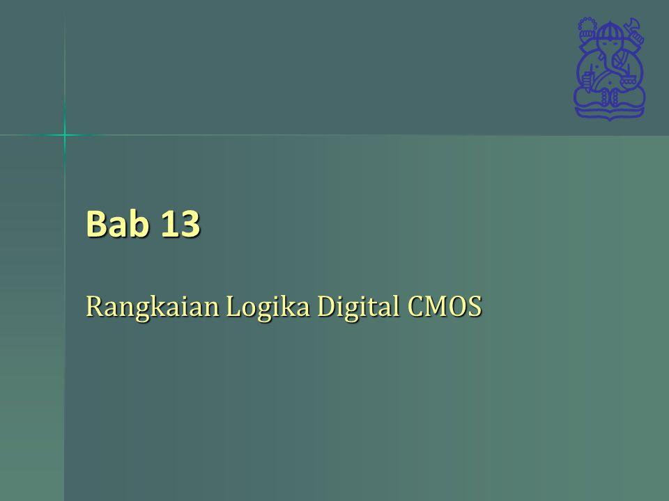 Bab 13 Rangkaian Logika Digital CMOS