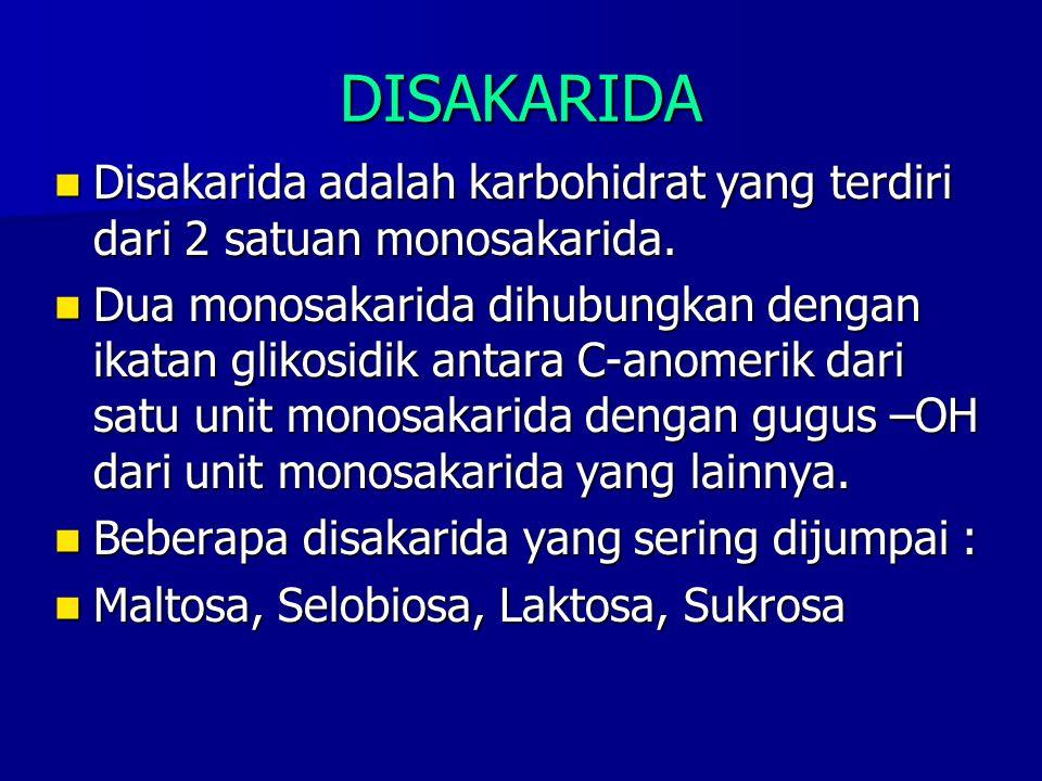 DISAKARIDA Disakarida adalah karbohidrat yang terdiri dari 2 satuan monosakarida. Disakarida adalah karbohidrat yang terdiri dari 2 satuan monosakarid