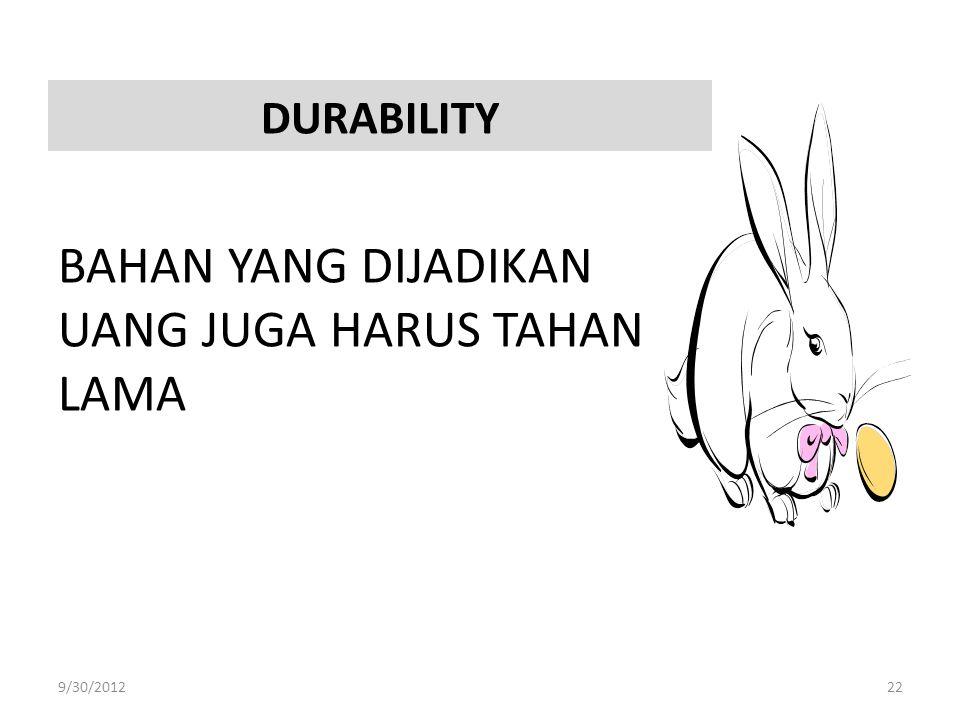 DURABILITY BAHAN YANG DIJADIKAN UANG JUGA HARUS TAHAN LAMA 9/30/201222