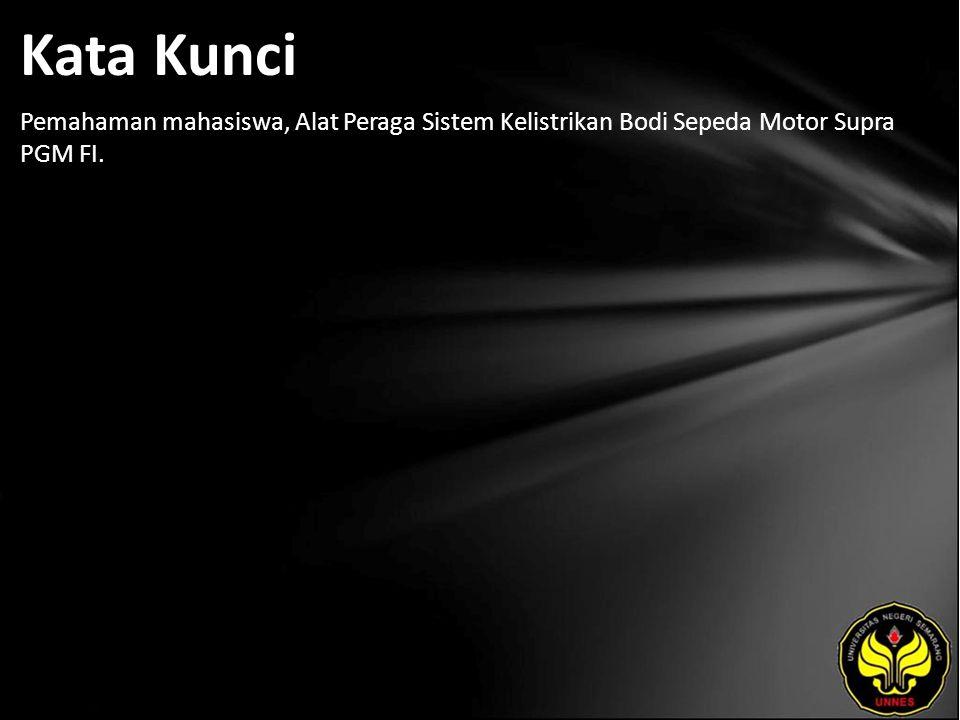 Kata Kunci Pemahaman mahasiswa, Alat Peraga Sistem Kelistrikan Bodi Sepeda Motor Supra PGM FI.