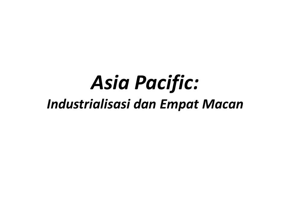Asia Pacific: Industrialisasi dan Empat Macan