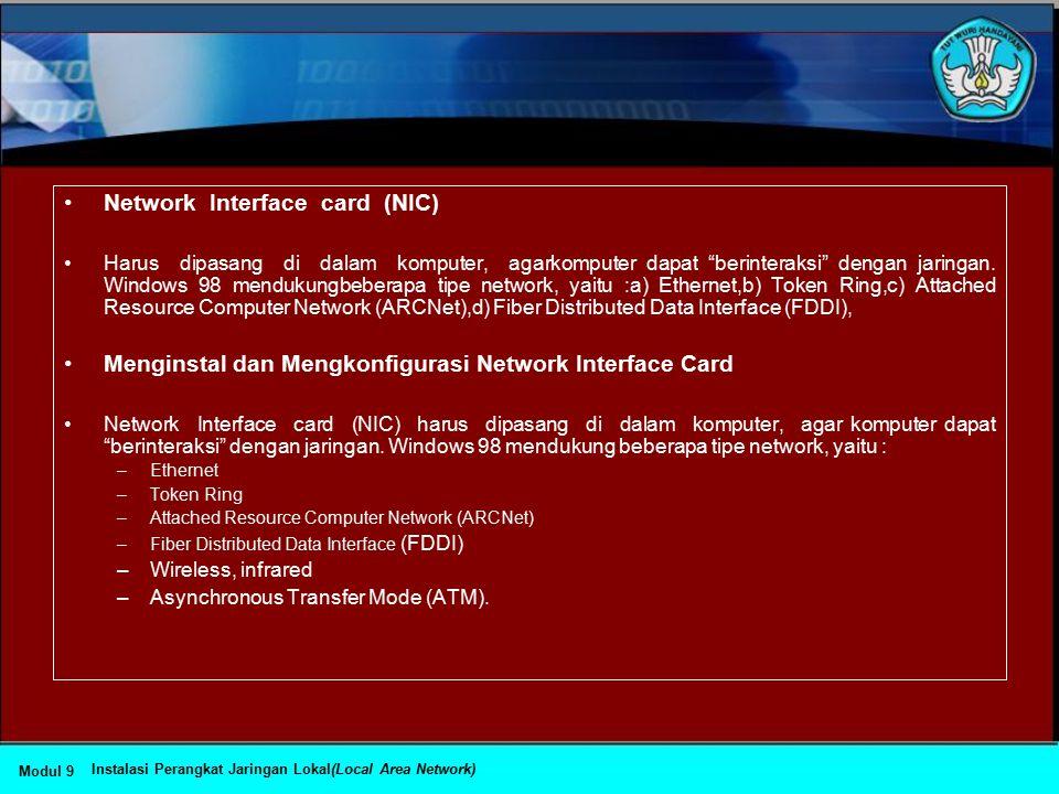 Mengidentifikasi komputer di dalam jaringan Komputer dengan sistem operasi Windows 98 di dalam jaringan komputer harus menggunakan nama yang unik untuk menghindari adanya tumpang-tindih dengan komputer lain.