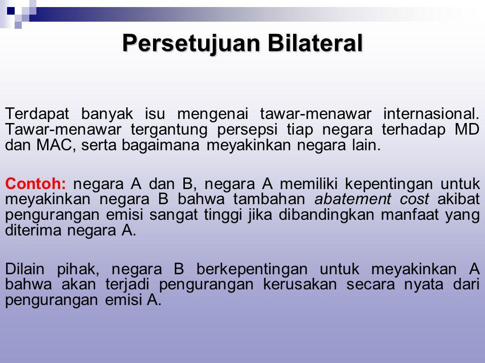 Persetujuan Bilateral Terdapat banyak isu mengenai tawar-menawar internasional.