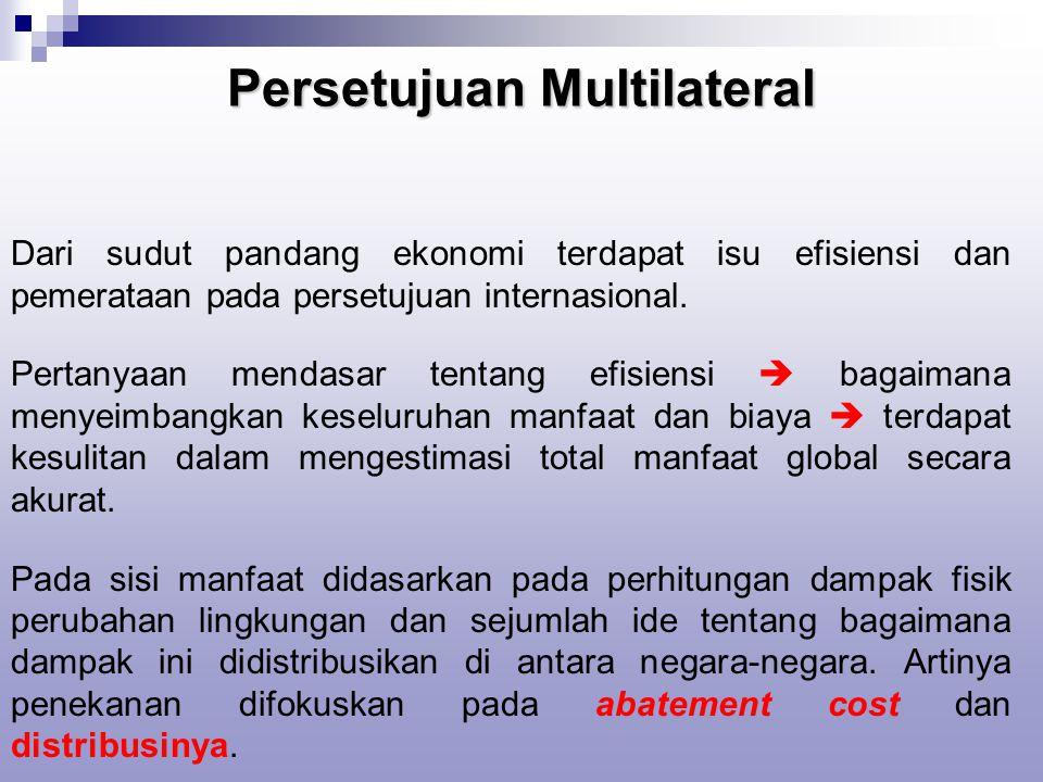 Persetujuan Multilateral Dari sudut pandang ekonomi terdapat isu efisiensi dan pemerataan pada persetujuan internasional.