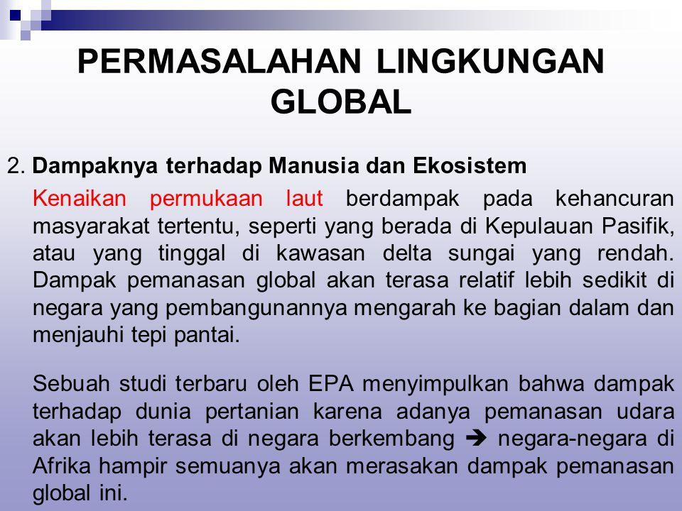 PERMASALAHAN LINGKUNGAN GLOBAL 2.