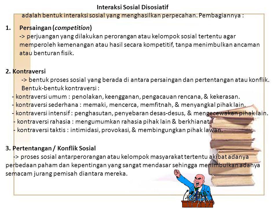 2. Akomodasi (accomodation) -> Proses penyesuaian sosial dalam interaksi antarindividu dan antarkelompok untuk meredakan pertentangan. Tujuan akomodas