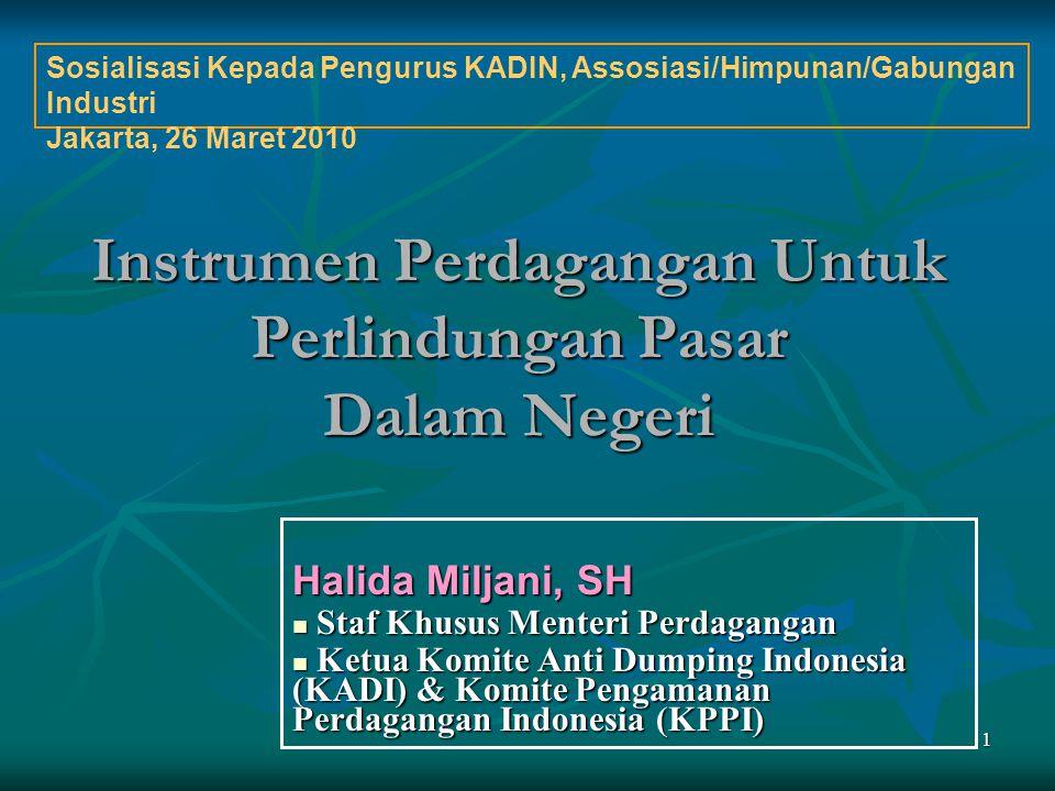 Halida Miljani, SH Staf Khusus Menteri Perdagangan Staf Khusus Menteri Perdagangan Ketua Komite Anti Dumping Indonesia (KADI) & Komite Pengamanan Perd
