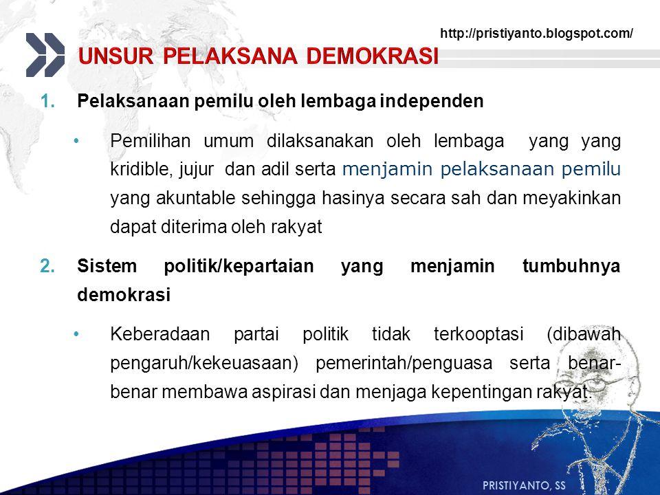 http://pristiyanto.blogspot.com/ PRISTIYANTO, SS 1.Pelaksanaan pemilu oleh lembaga independen Pemilihan umum dilaksanakan oleh lembaga yang yang kridi