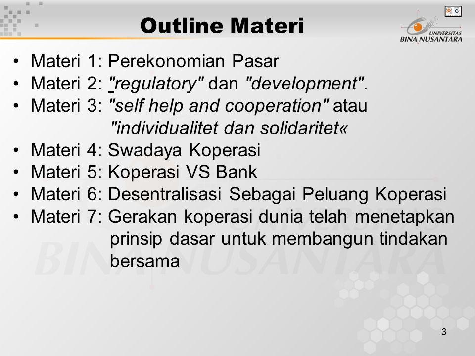 3 Outline Materi Materi 1: Perekonomian Pasar Materi 2: regulatory dan development .