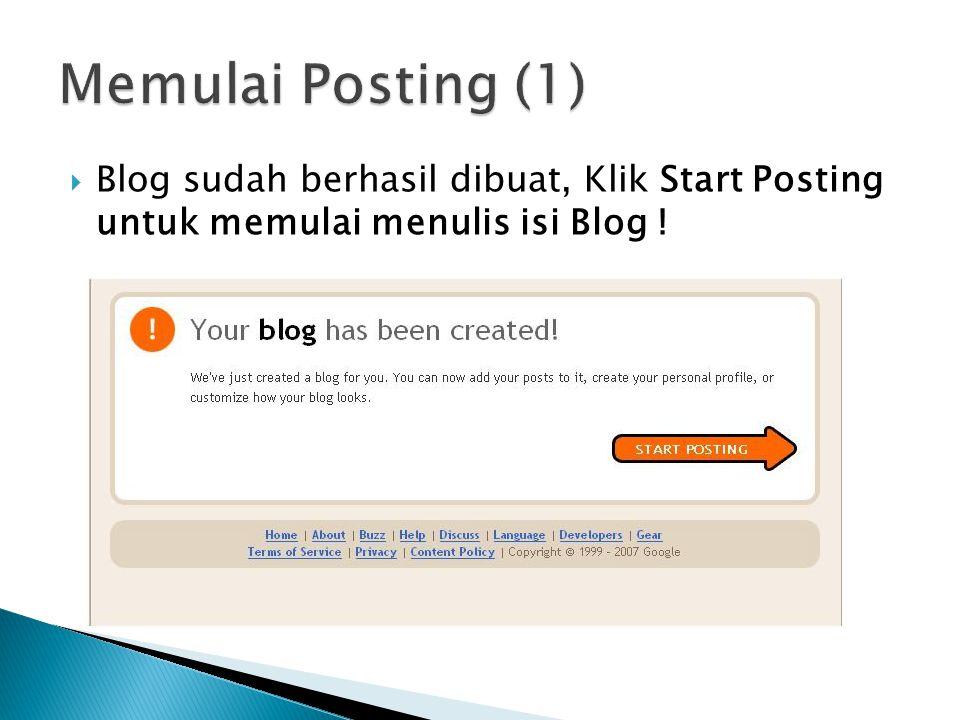  Blog sudah berhasil dibuat, Klik Start Posting untuk memulai menulis isi Blog !