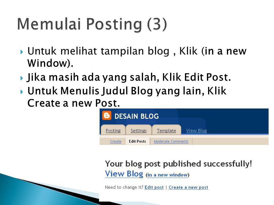  Untuk melihat tampilan blog, Klik (in a new Window).