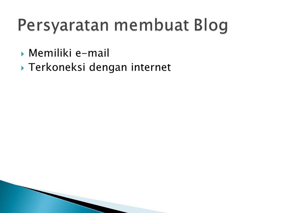  Memiliki e-mail  Terkoneksi dengan internet