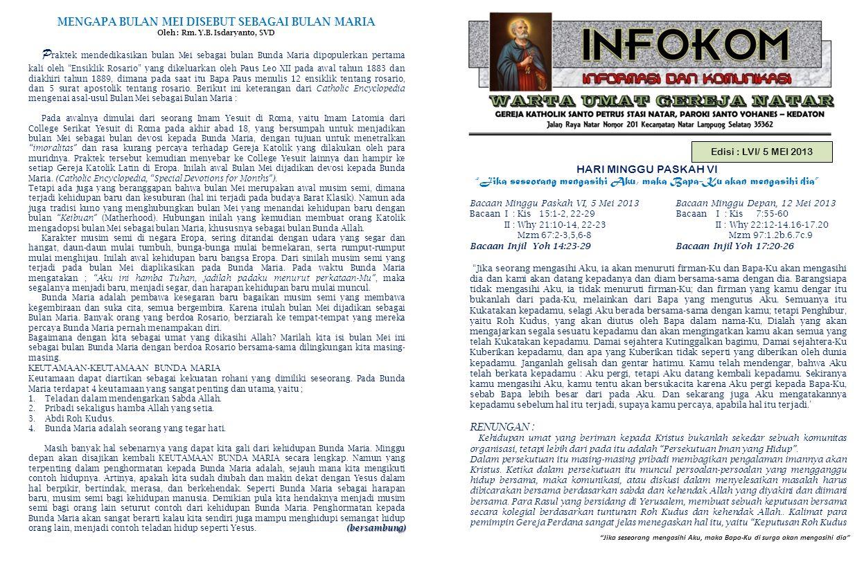 PENGUMUMAN GEREJA 1.Petugas Liturgi Rabu, 8 Mei 2013 dan Minggu, 12 Mei 2013 :  Lektor: Bpk.
