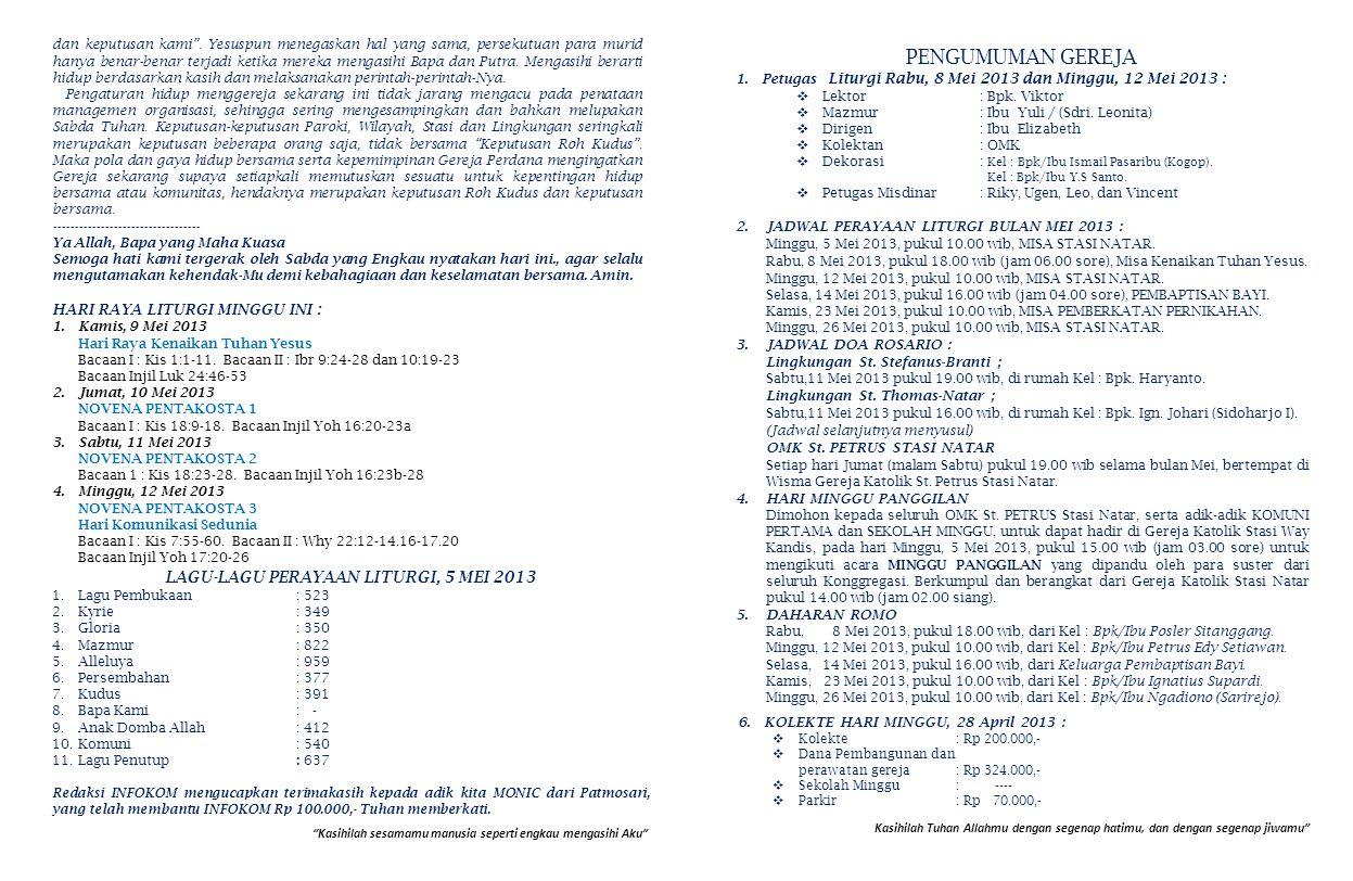 PENGUMUMAN GEREJA 1.Petugas Liturgi Rabu, 8 Mei 2013 dan Minggu, 12 Mei 2013 :  Lektor: Bpk. Viktor  Mazmur: Ibu Yuli / (Sdri. Leonita)  Dirigen: I