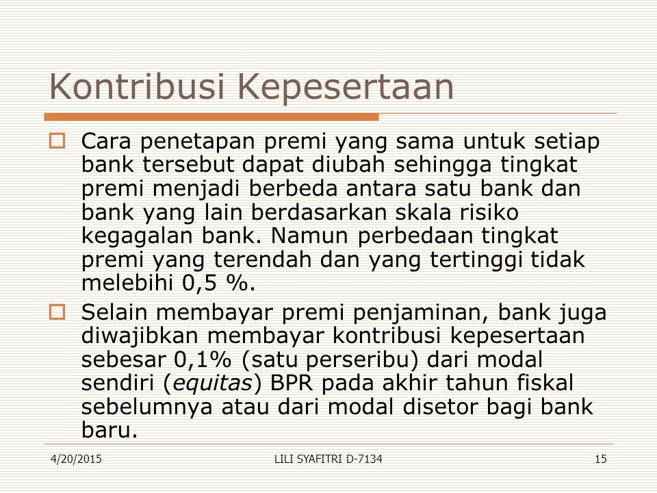 Kontribusi Kepesertaan  Cara penetapan premi yang sama untuk setiap bank tersebut dapat diubah sehingga tingkat premi menjadi berbeda antara satu ban