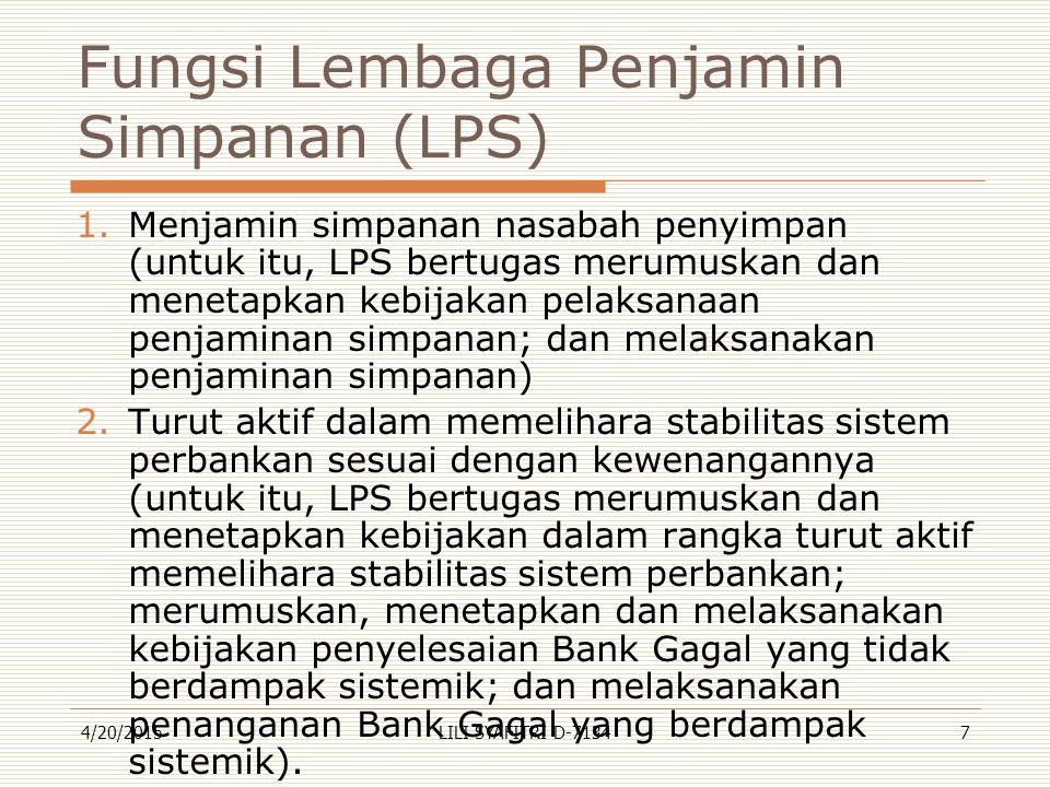 Fungsi Lembaga Penjamin Simpanan (LPS) 1.Menjamin simpanan nasabah penyimpan (untuk itu, LPS bertugas merumuskan dan menetapkan kebijakan pelaksanaan