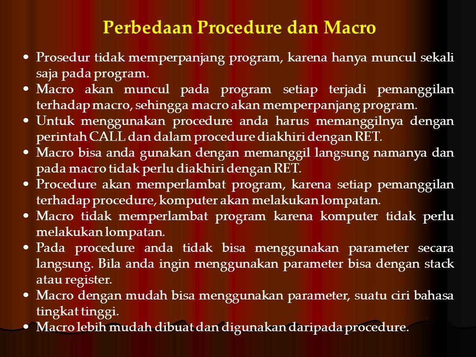 Prosedur tidak memperpanjang program, karena hanya muncul sekali saja pada program.