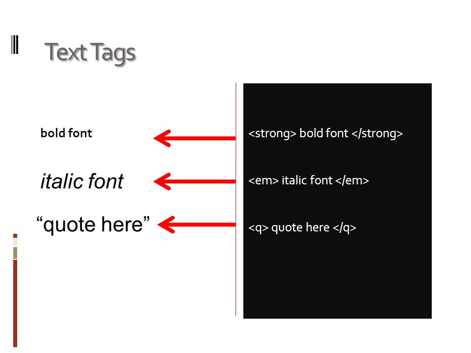 "Text Tags bold font italic font quote here italic font ""quote here"""