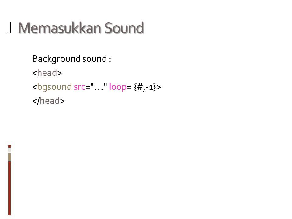 Memasukkan Sound Background sound :