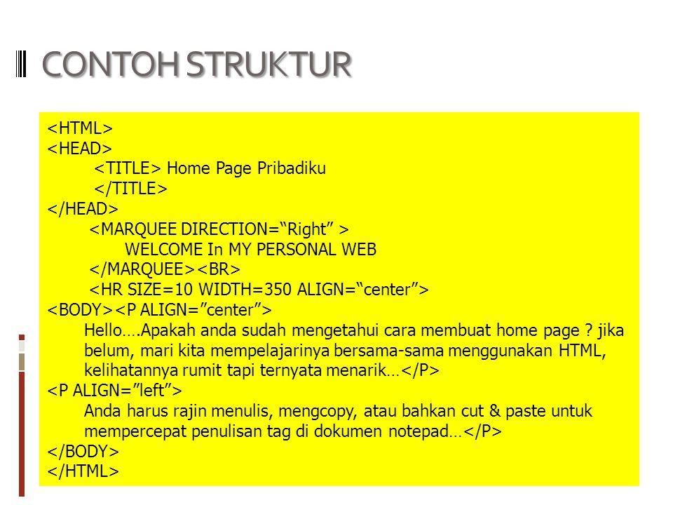 CONTOH STRUKTUR Home Page Pribadiku WELCOME In MY PERSONAL WEB Hello….Apakah anda sudah mengetahui cara membuat home page .