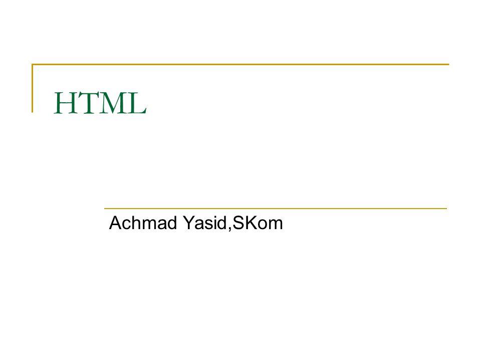 HTML Achmad Yasid,SKom