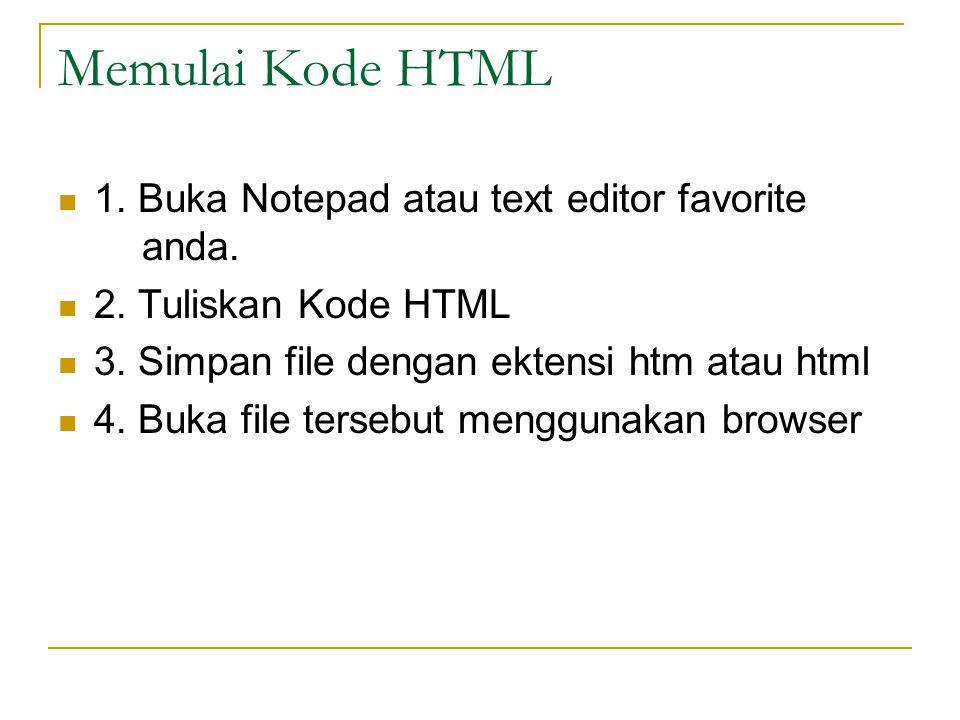 Memulai Kode HTML 1. Buka Notepad atau text editor favorite anda.