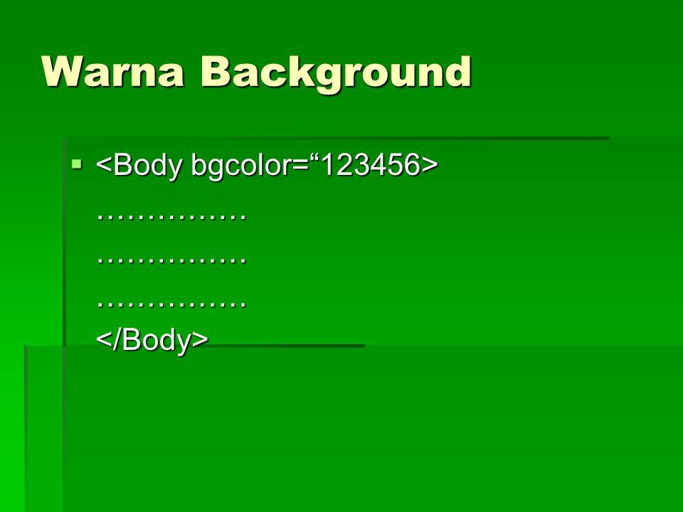 Warna Background   ………………………………………</Body>