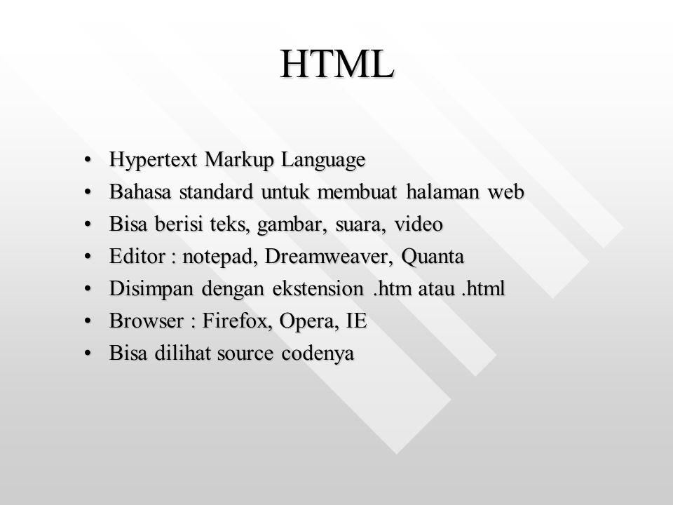 HTML Hypertext Markup LanguageHypertext Markup Language Bahasa standard untuk membuat halaman webBahasa standard untuk membuat halaman web Bisa berisi