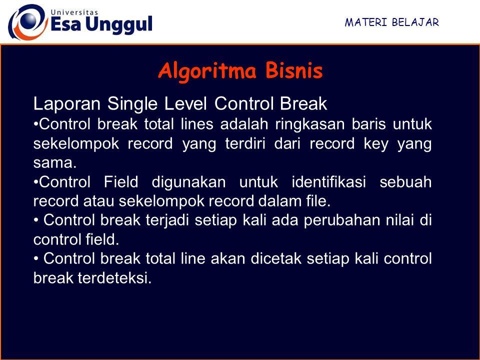 MATERI BELAJAR Algoritma Bisnis Laporan Single Level Control Break Control break total lines adalah ringkasan baris untuk sekelompok record yang terdi