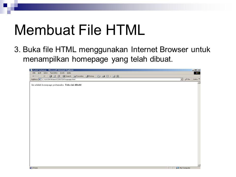 Membuat File HTML 3. Buka file HTML menggunakan Internet Browser untuk menampilkan homepage yang telah dibuat.