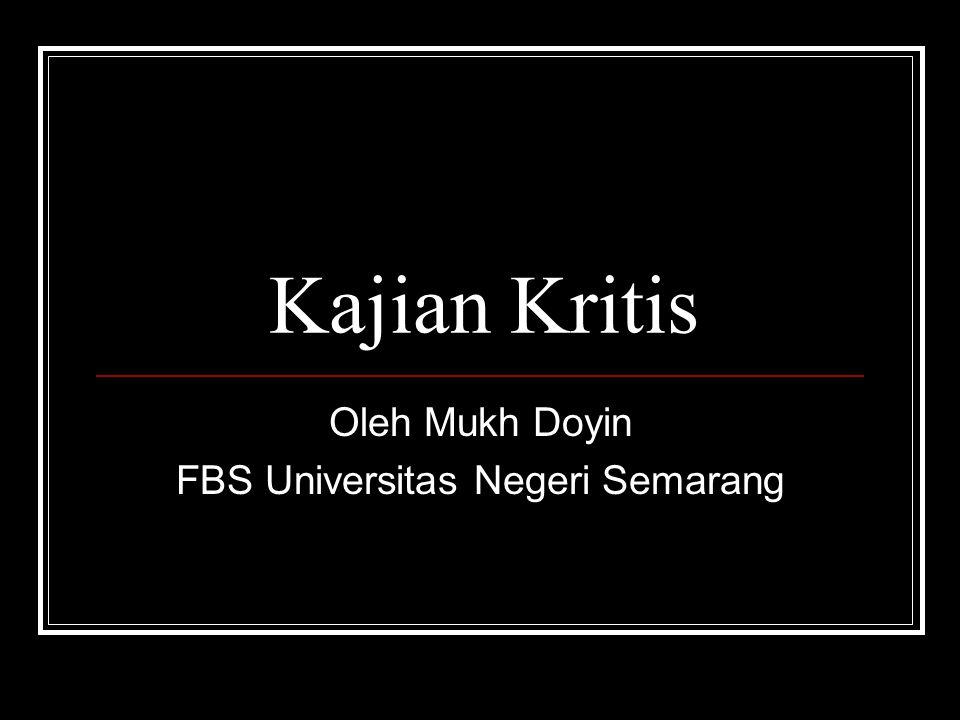 Kajian Kritis Oleh Mukh Doyin FBS Universitas Negeri Semarang