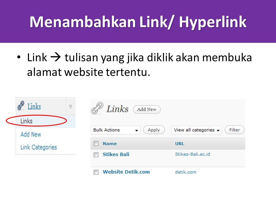 Menambahkan Link/ Hyperlink Link  tulisan yang jika diklik akan membuka alamat website tertentu.