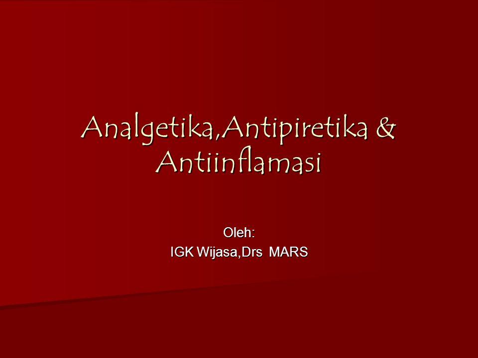 Analgetika,Antipiretika & Antiinflamasi Oleh: IGK Wijasa,Drs MARS