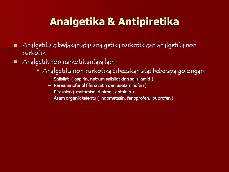 Analgetika & Antipiretika Analgetika dibedakan atas analgetika narkotik dan analgetika non narkotik Analgetika dibedakan atas analgetika narkotik dan