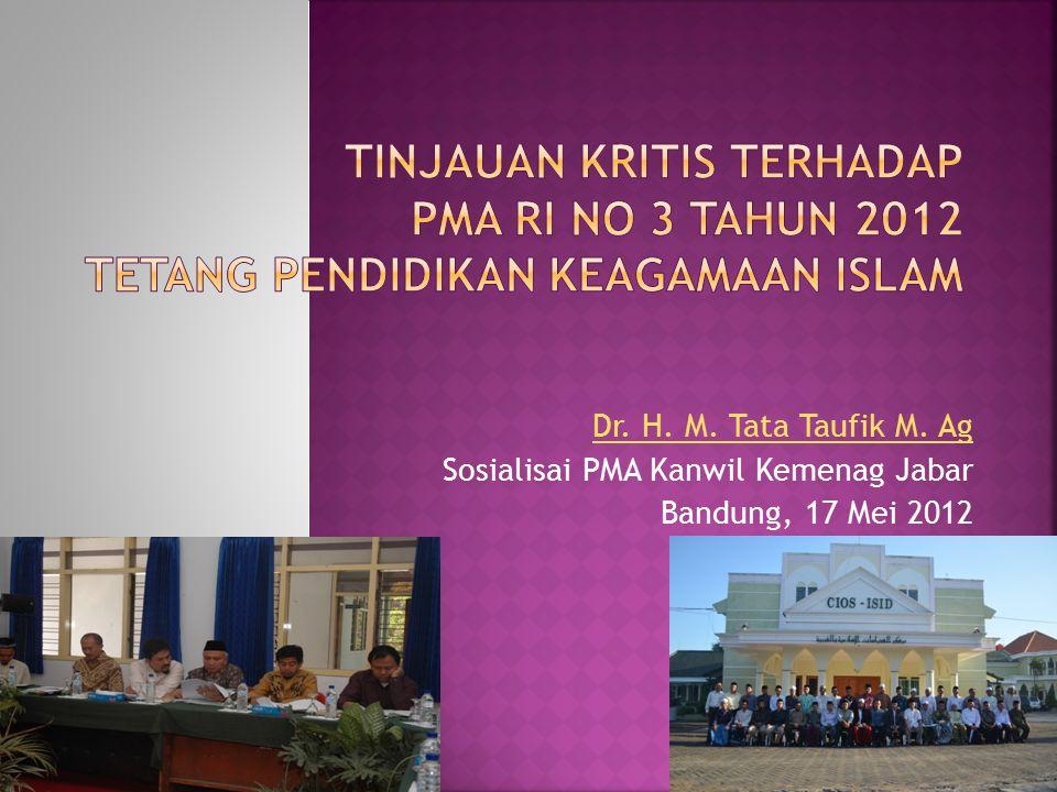 Dr. H. M. Tata Taufik M. Ag Sosialisai PMA Kanwil Kemenag Jabar Bandung, 17 Mei 2012