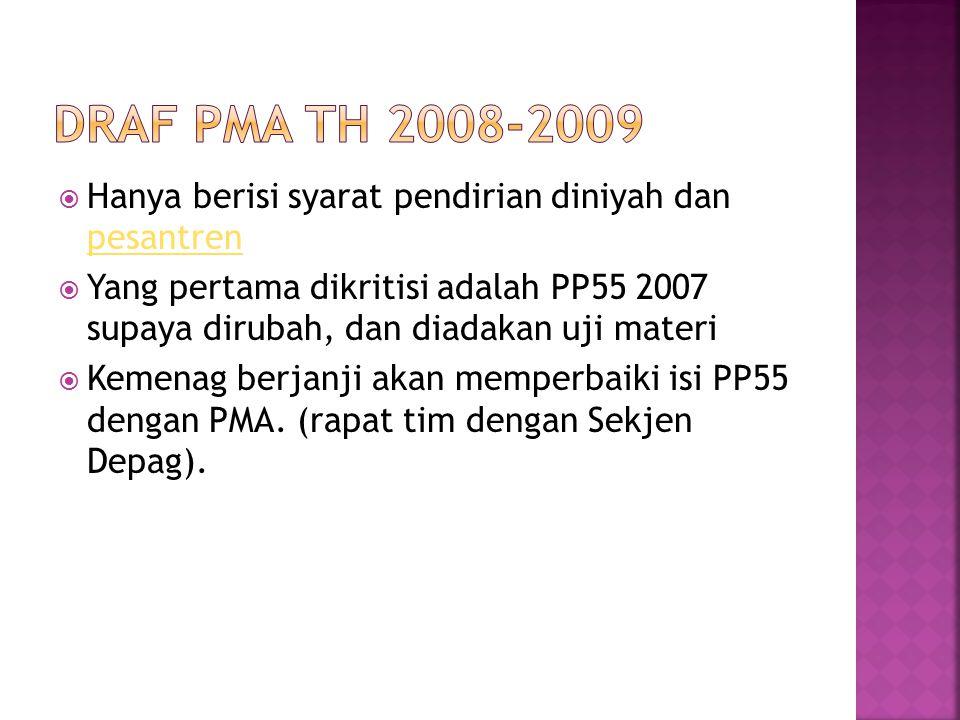 Hanya berisi syarat pendirian diniyah dan pesantren pesantren  Yang pertama dikritisi adalah PP55 2007 supaya dirubah, dan diadakan uji materi  Ke