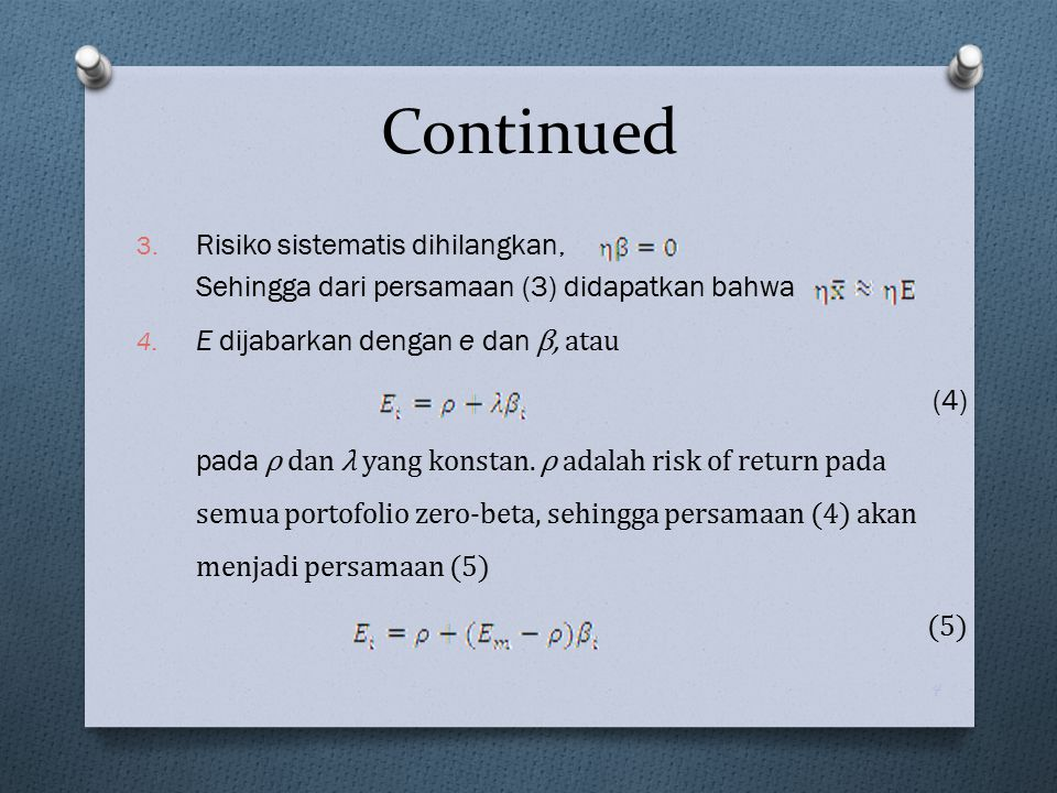 3. Risiko sistematis dihilangkan, Sehingga dari persamaan (3) didapatkan bahwa 4. E dijabarkan dengan e dan β, atau (4) pada ρ dan λ yang konstan. ρ a