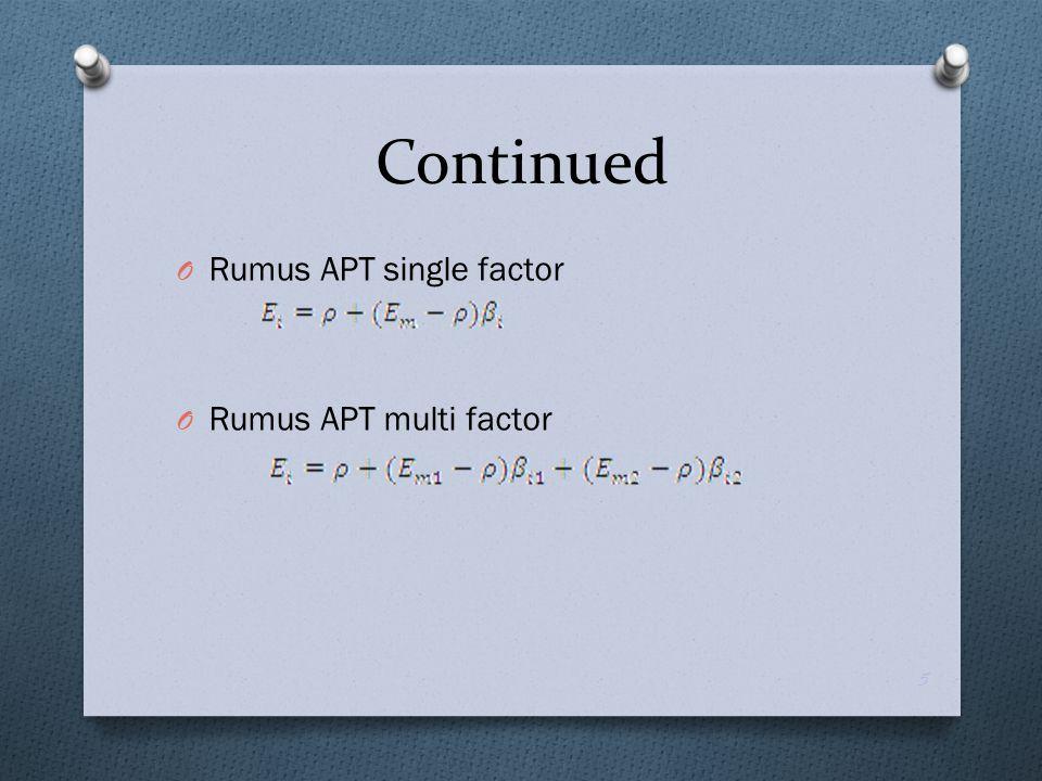 O Rumus APT single factor O Rumus APT multi factor 5 Continued