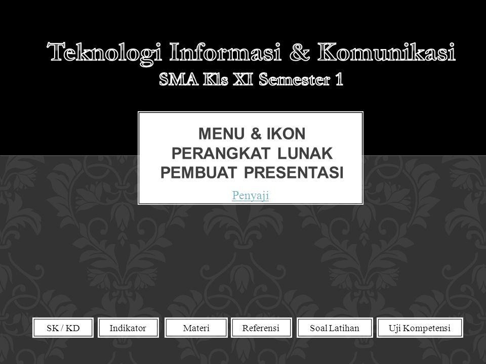 SK / KDIndikator Uji Kompetensi Referensi Materi Soal Latihan Penyaji
