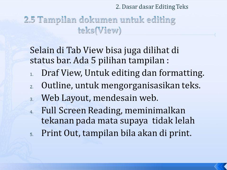 Selain di Tab View bisa juga dilihat di status bar.