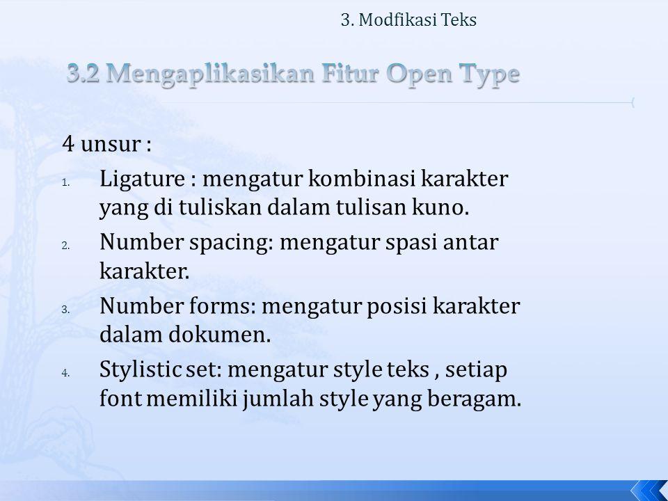 4 unsur : 1. Ligature : mengatur kombinasi karakter yang di tuliskan dalam tulisan kuno.