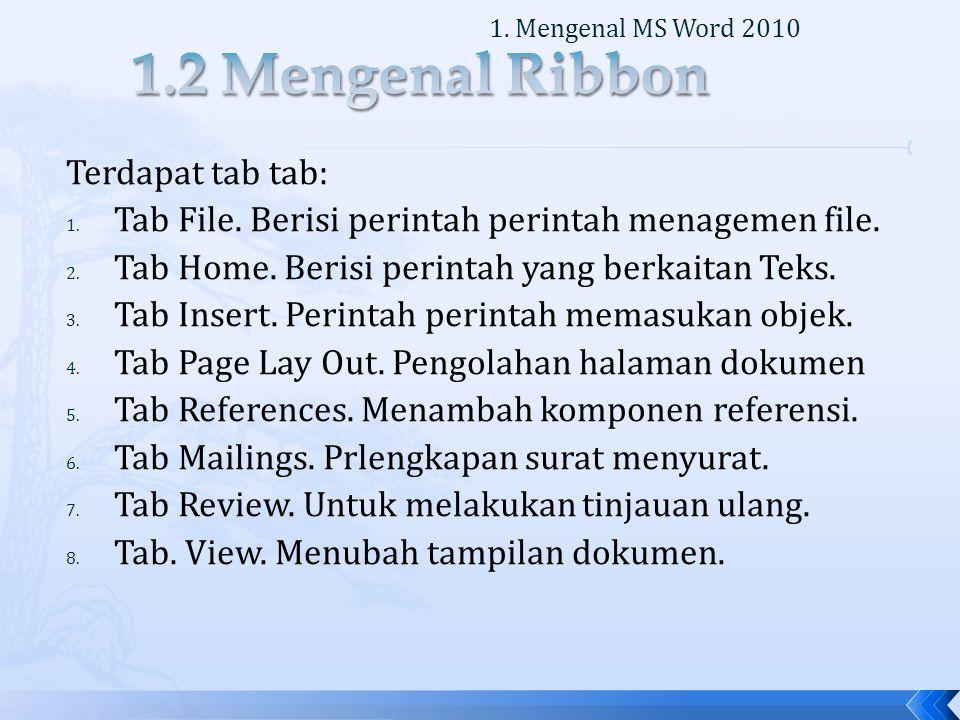 Terdapat tab tab: 1. Tab File. Berisi perintah perintah menagemen file.