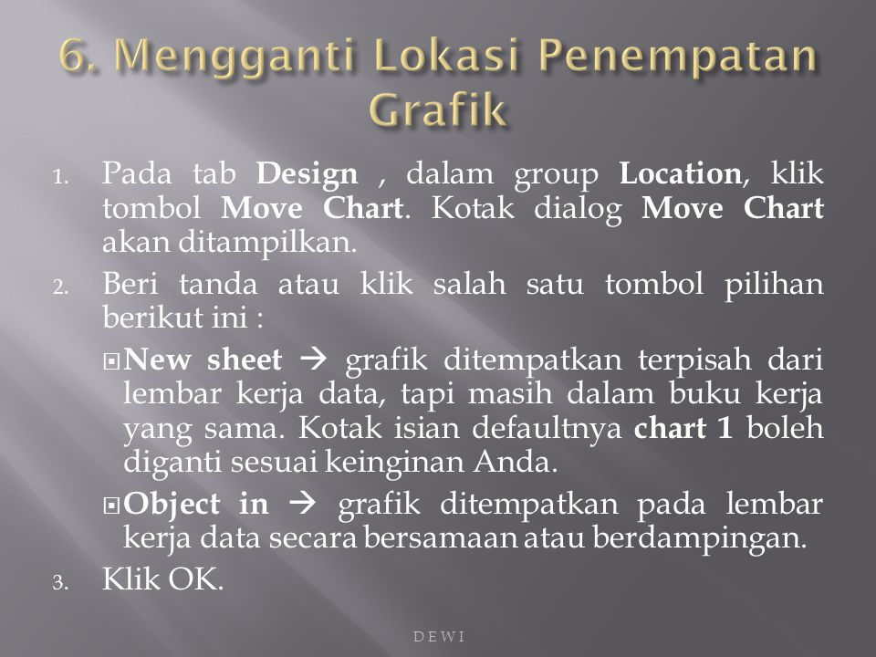1. Pada tab Design, dalam group Location, klik tombol Move Chart.