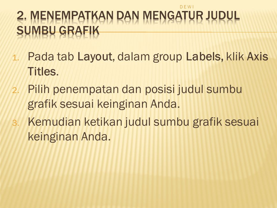 1. Pada tab Layout, dalam group Labels, klik Axis Titles.