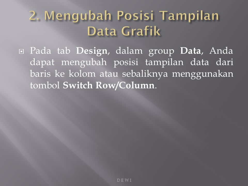 1.Pada tab Design, dalam group Data, klik tombol Select Data.
